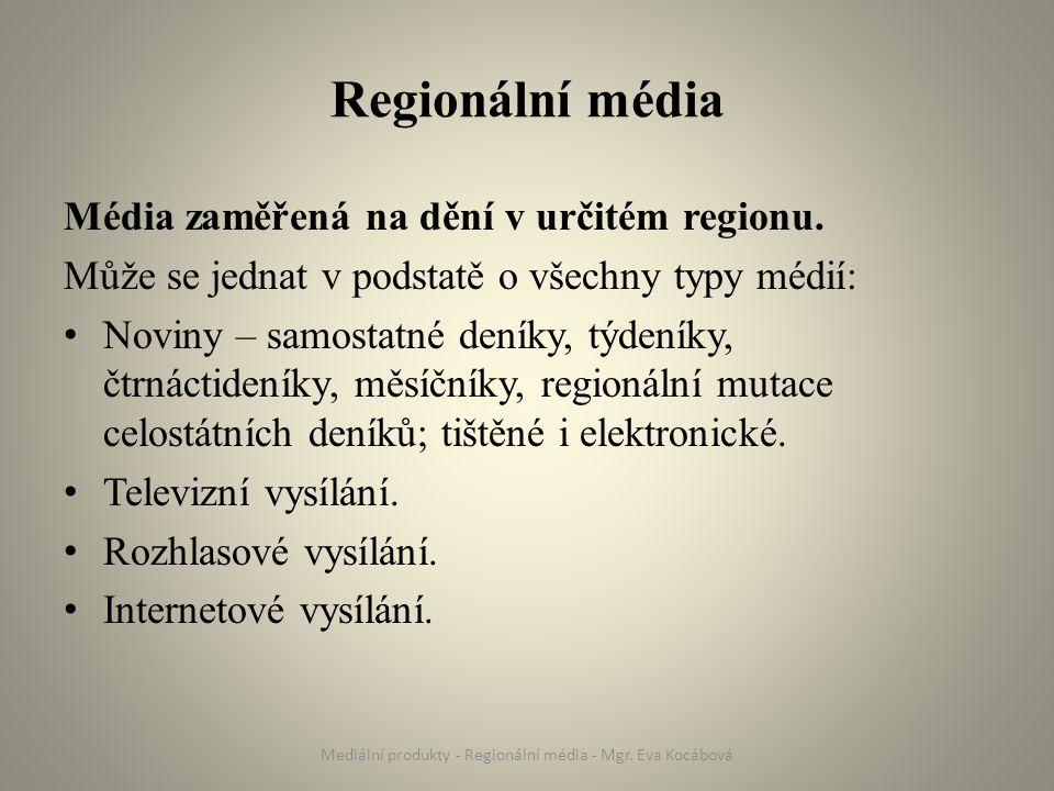 Regionální média Média zaměřená na dění v určitém regionu.