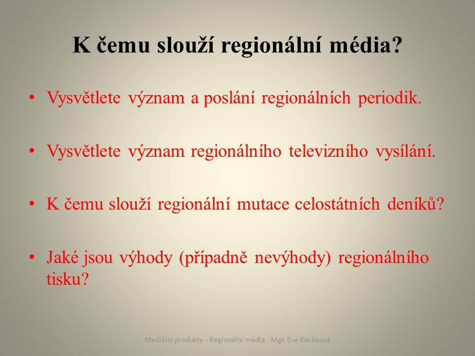 K čemu slouží regionální média. Vysvětlete význam a poslání regionálních periodik.