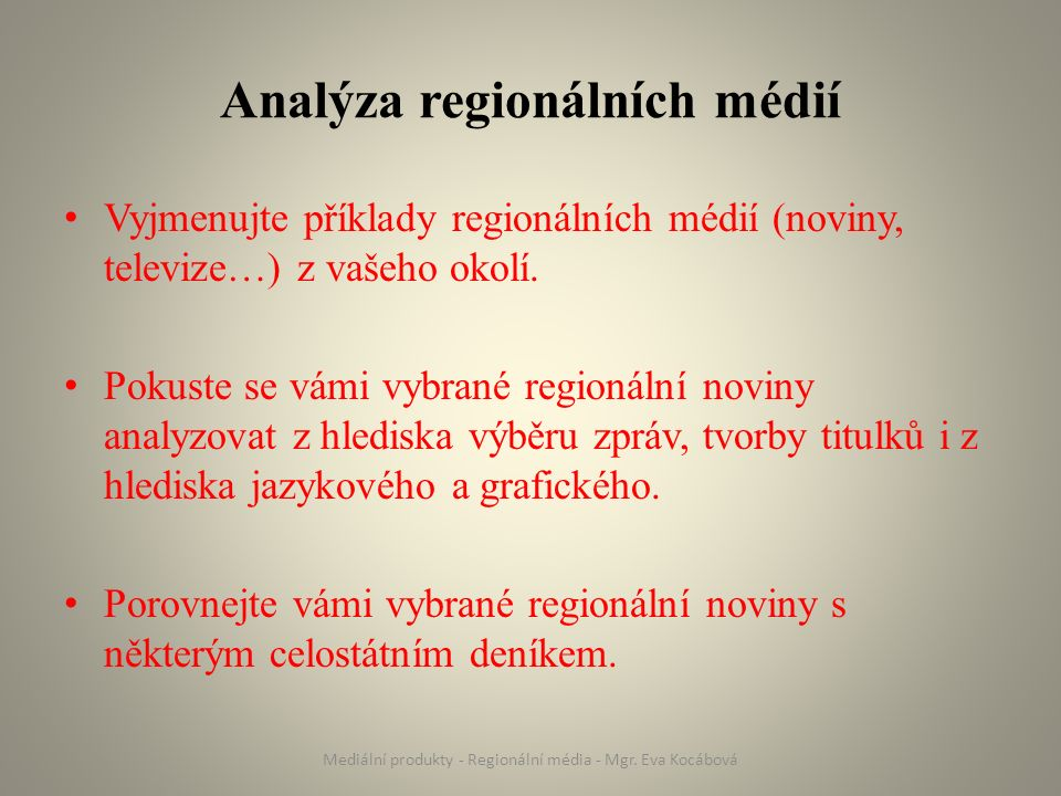 Novinová zpráva v regionálním médiu Výběr a řazení zpráv v regionálním médiu probíhá dle stejných kritérií jako v ostatních médiích.