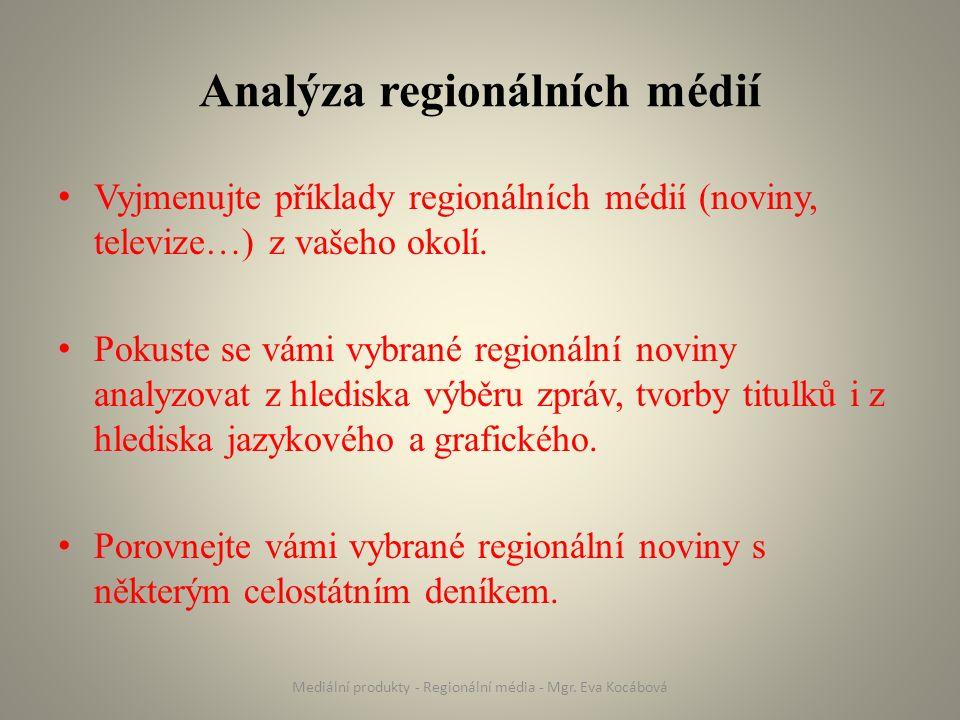 Analýza regionálních médií Vyjmenujte příklady regionálních médií (noviny, televize…) z vašeho okolí.