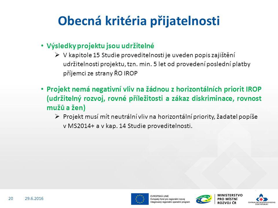 Výsledky projektu jsou udržitelné  V kapitole 15 Studie proveditelnosti je uveden popis zajištění udržitelnosti projektu, tzn.