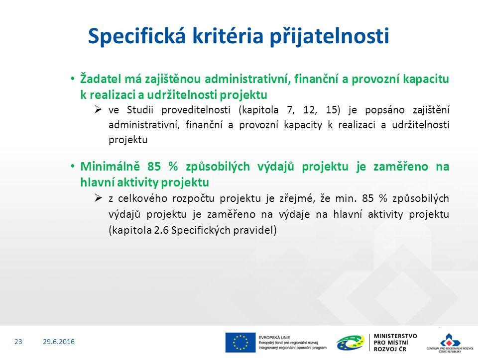 Žadatel má zajištěnou administrativní, finanční a provozní kapacitu k realizaci a udržitelnosti projektu  ve Studii proveditelnosti (kapitola 7, 12, 15) je popsáno zajištění administrativní, finanční a provozní kapacity k realizaci a udržitelnosti projektu Minimálně 85 % způsobilých výdajů projektu je zaměřeno na hlavní aktivity projektu  z celkového rozpočtu projektu je zřejmé, že min.