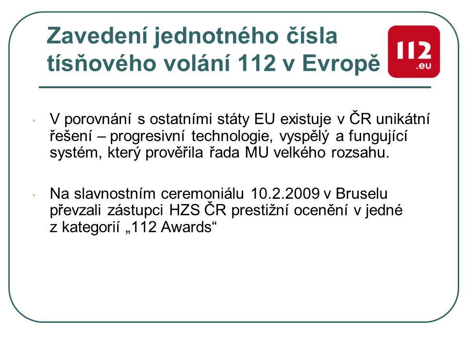 Zavedení jednotného čísla tísňového volání 112 v Evropě V porovnání s ostatními státy EU existuje v ČR unikátní řešení – progresivní technologie, vysp