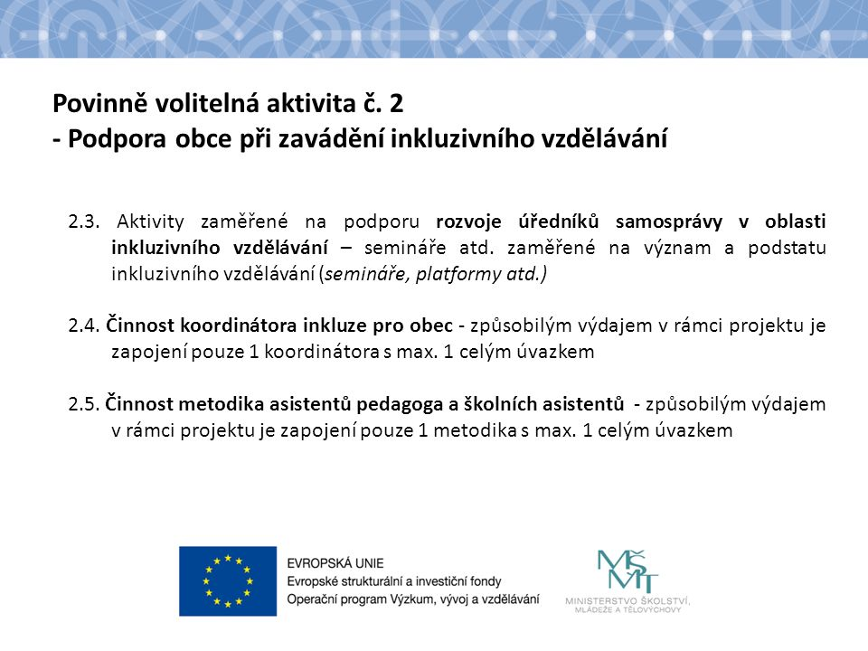 Povinně volitelná aktivita č. 2 - Podpora obce při zavádění inkluzivního vzdělávání 2.3. Aktivity zaměřené na podporu rozvoje úředníků samosprávy v ob