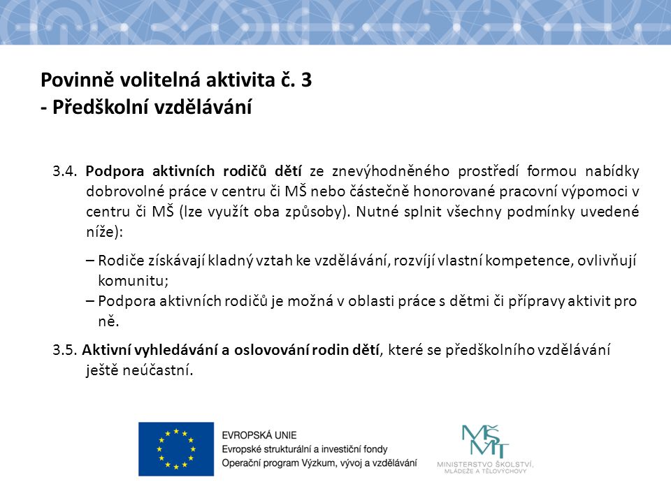Povinně volitelná aktivita č. 3 - Předškolní vzdělávání 3.4. Podpora aktivních rodičů dětí ze znevýhodněného prostředí formou nabídky dobrovolné práce