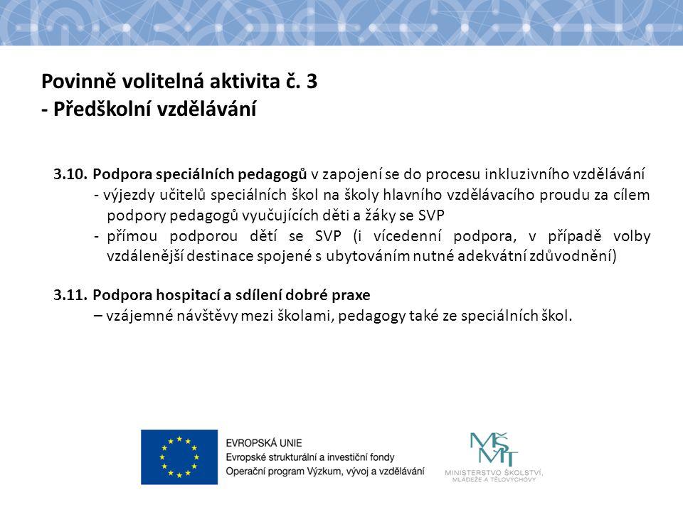 Povinně volitelná aktivita č. 3 - Předškolní vzdělávání 3.10. Podpora speciálních pedagogů v zapojení se do procesu inkluzivního vzdělávání - výjezdy