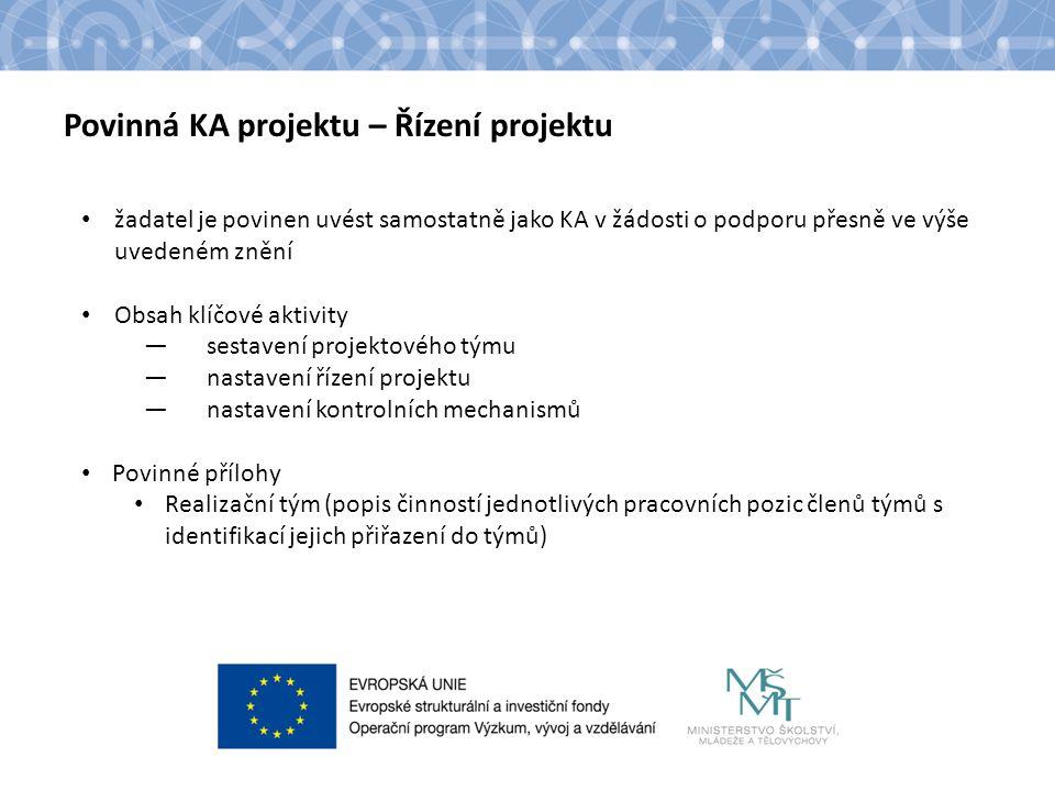 Povinná KA projektu – Řízení projektu žadatel je povinen uvést samostatně jako KA v žádosti o podporu přesně ve výše uvedeném znění Obsah klíčové akti