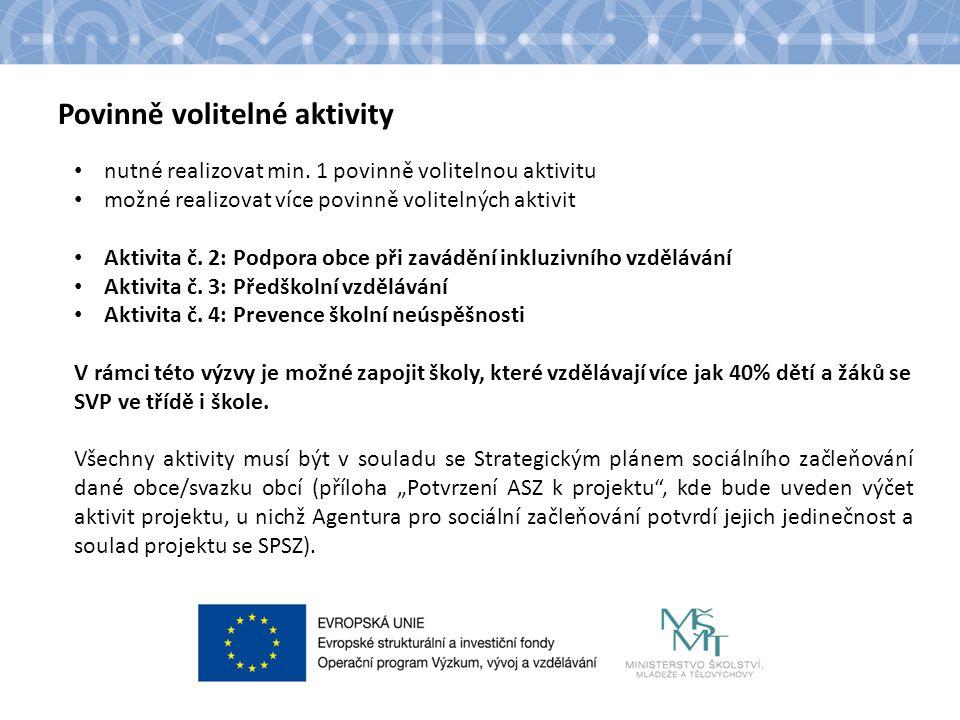 Povinně volitelné aktivity nutné realizovat min. 1 povinně volitelnou aktivitu možné realizovat více povinně volitelných aktivit Aktivita č. 2: Podpor