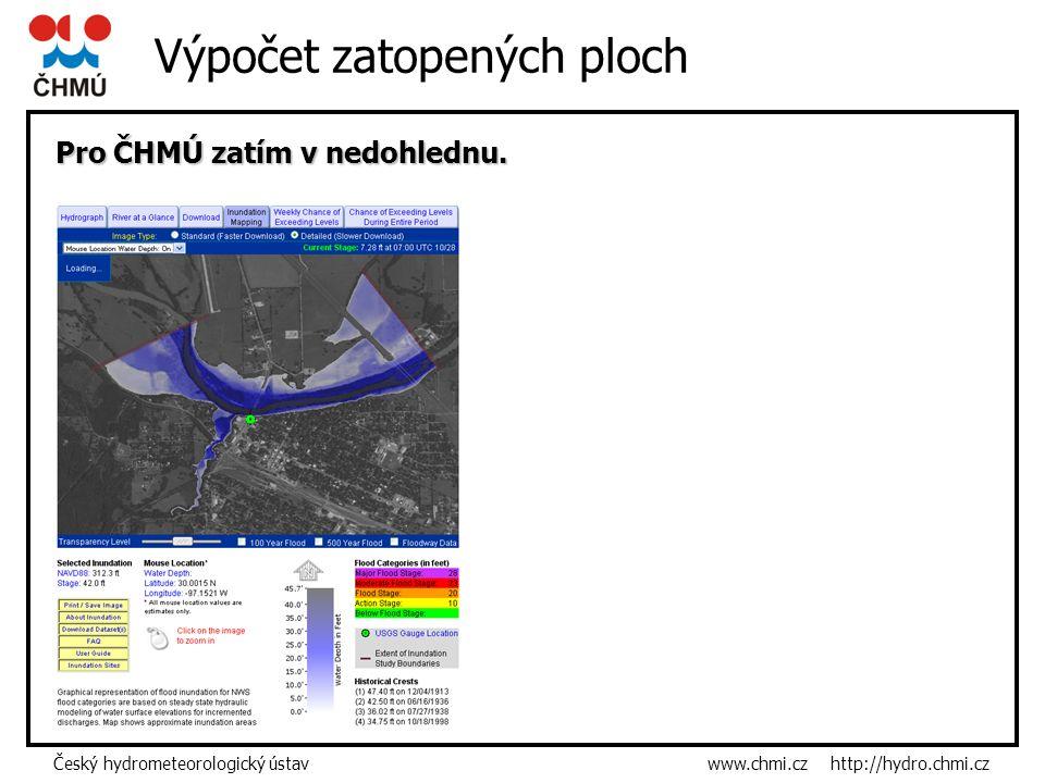 Český hydrometeorologický ústav www.chmi.cz http://hydro.chmi.cz Výpočet zatopených ploch Pro ČHMÚ zatím v nedohlednu.