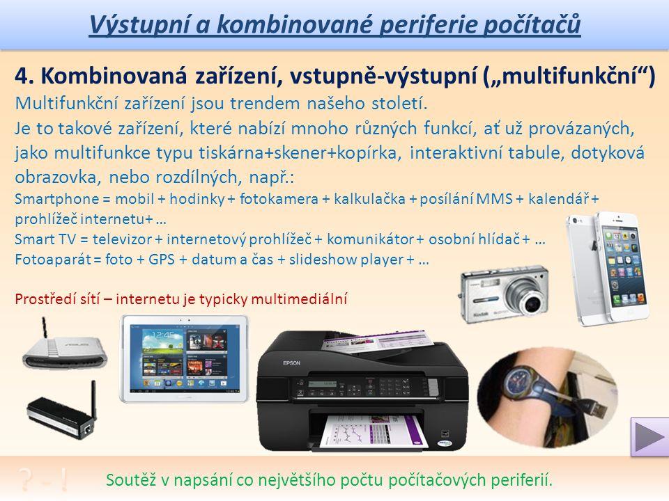 Výstupní a kombinované periferie počítačů Rozhovor na téma užitečnosti a způsobu využívání ICT.