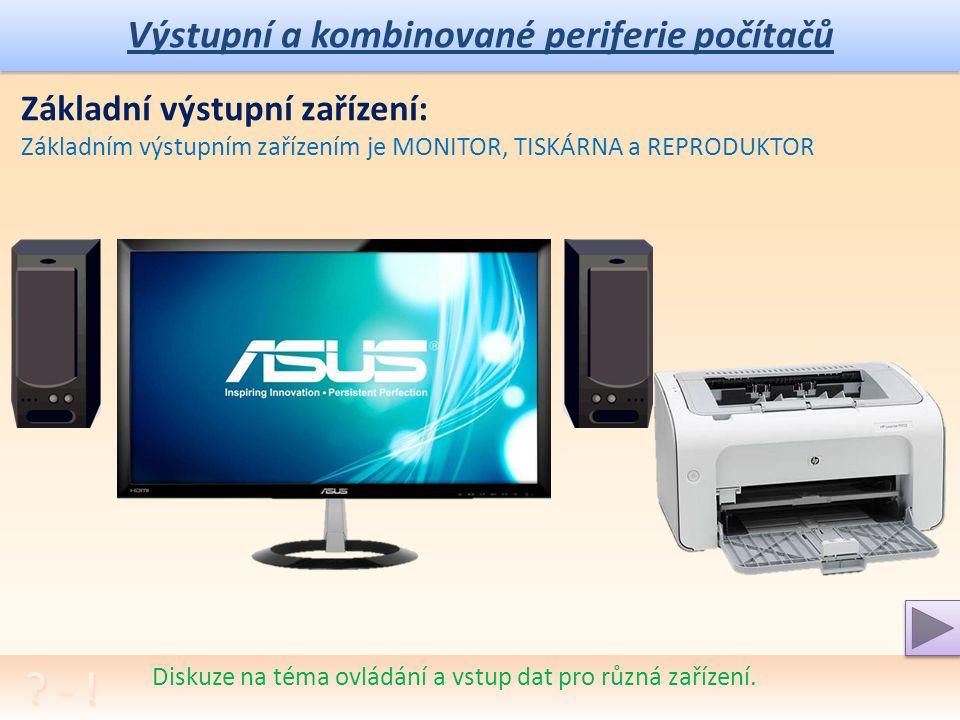 Výstupní a kombinované periferie počítačů Diskuze na téma ovládání a vstup dat pro různá zařízení.