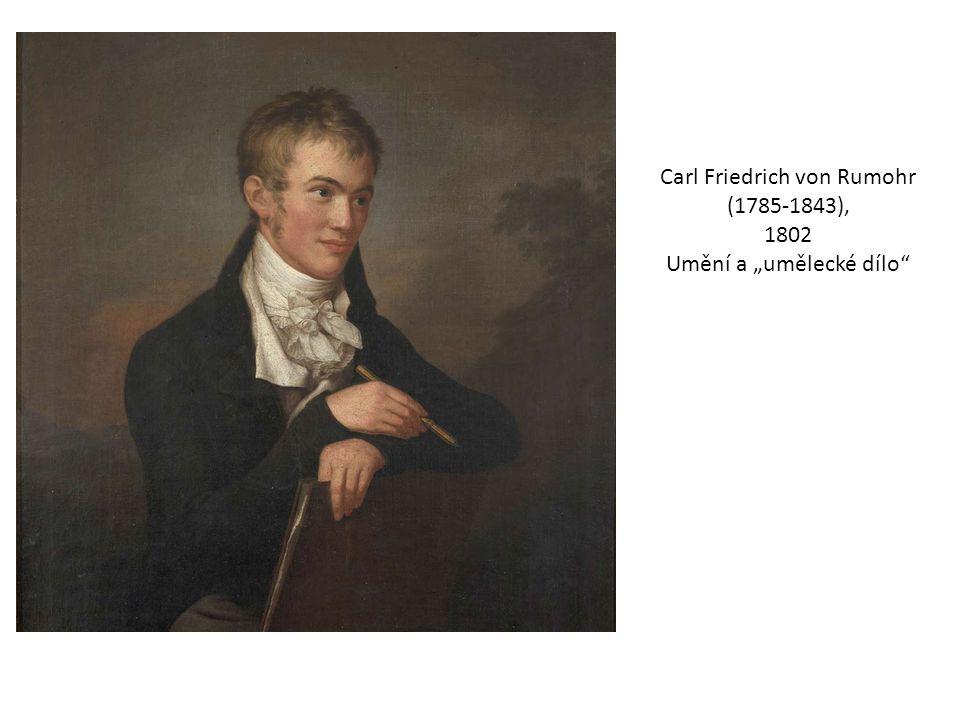"Carl Friedrich von Rumohr (1785-1843), 1802 Umění a ""umělecké dílo"