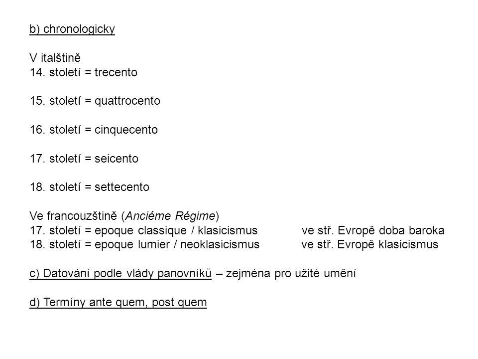 b) chronologicky V italštině 14. století = trecento 15.