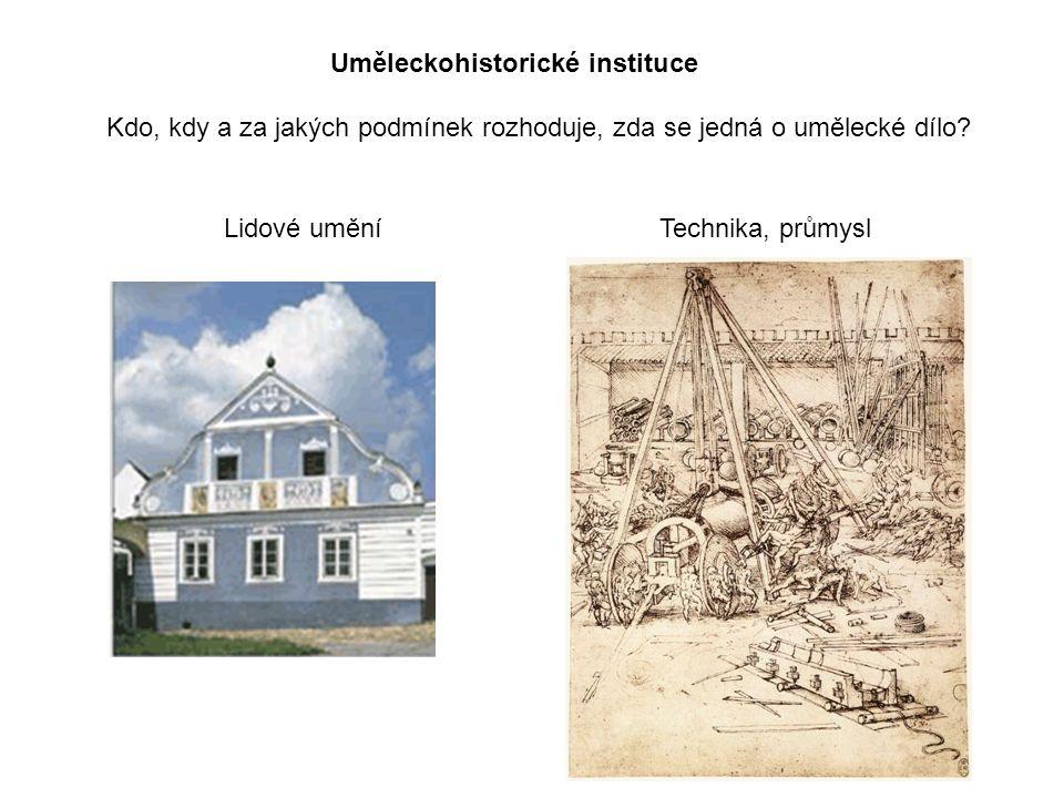 Uměleckohistorické instituce Kdo, kdy a za jakých podmínek rozhoduje, zda se jedná o umělecké dílo.