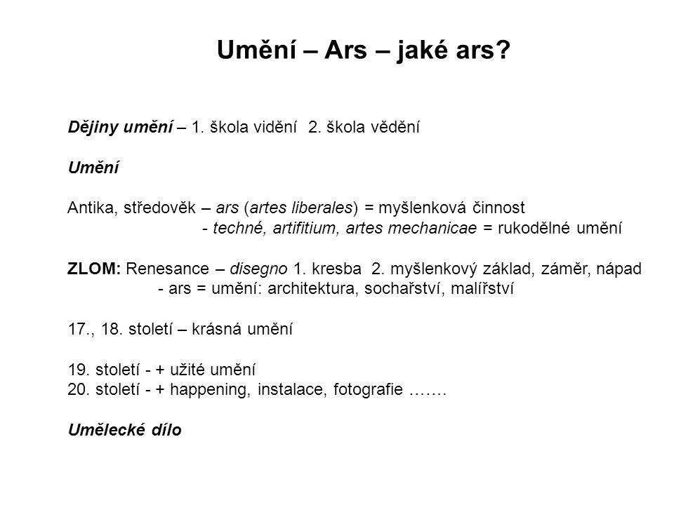 Umění – Ars – jaké ars. Dějiny umění – 1. škola vidění 2.