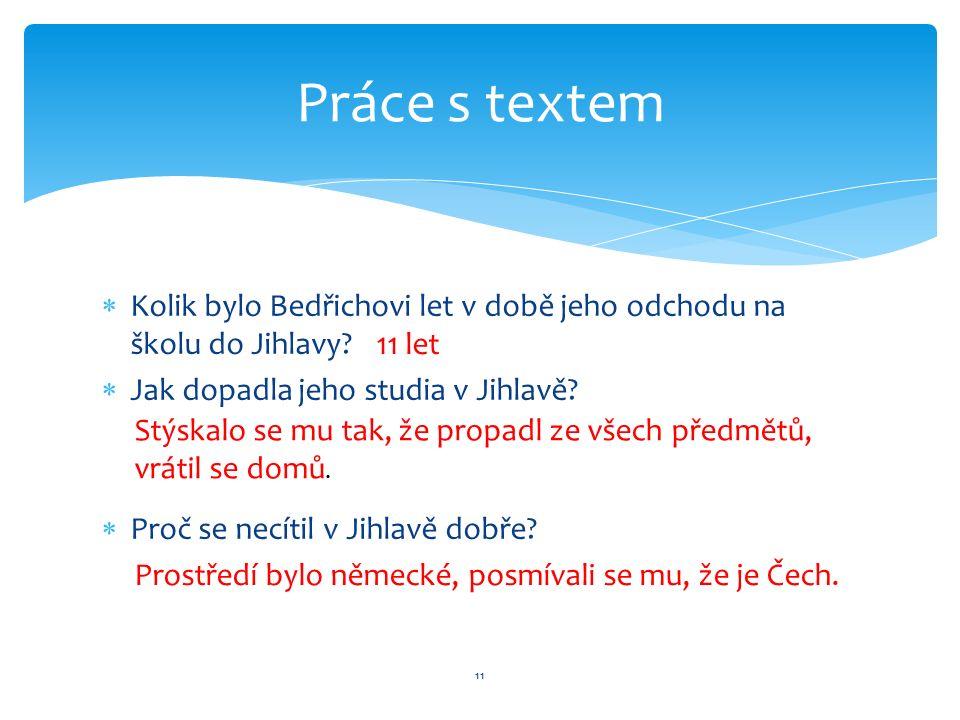  Kolik bylo Bedřichovi let v době jeho odchodu na školu do Jihlavy.