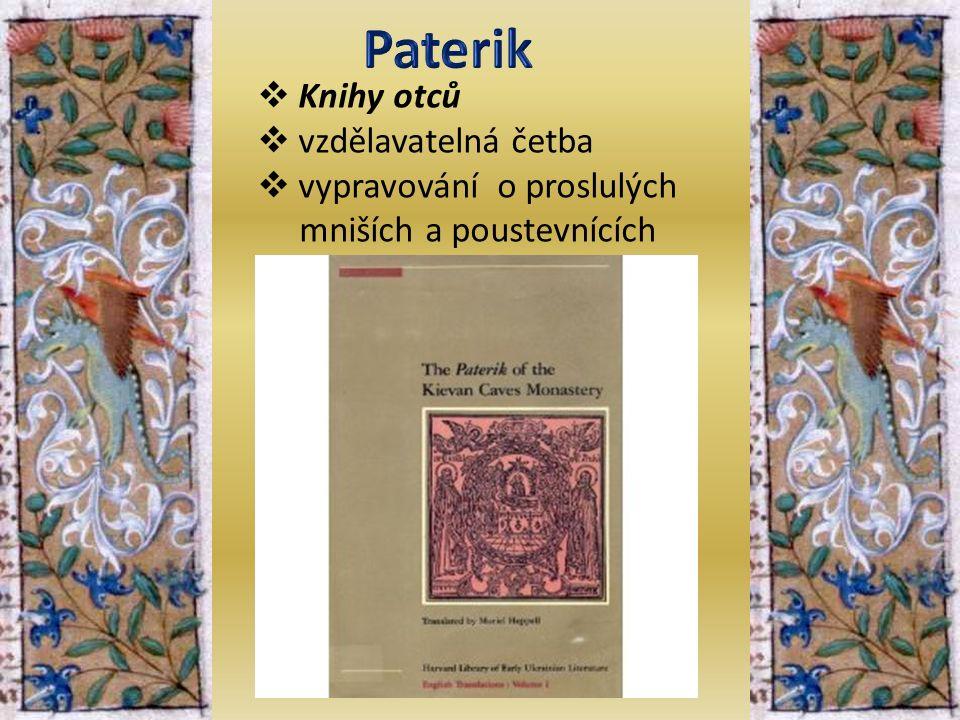  Knihy otců  vzdělavatelná četba  vypravování o proslulých mniších a poustevnících