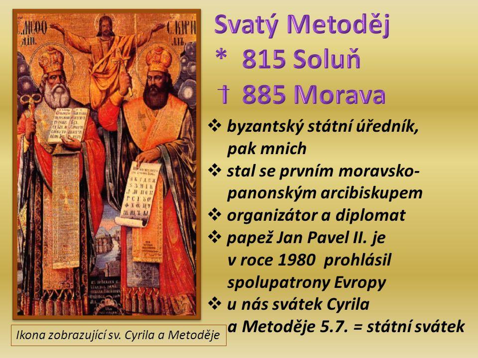 Svatí Cyril a Metoděj,obraz polského malíře Jana Matejky z roku 1885  profesor filosofie v Konstantinopoli  zabýval se jazyky  roku 855 vstoupil do kláštera  mnich  obhájil před papežem Hadriánem II.