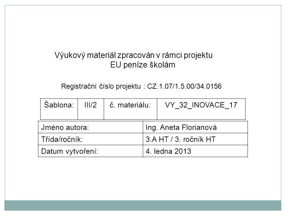 Výukový materiál zpracován v rámci projektu EU peníze školám Registrační číslo projektu : CZ.1.07/1.5.00/34.0156 Šablona:III/2č.