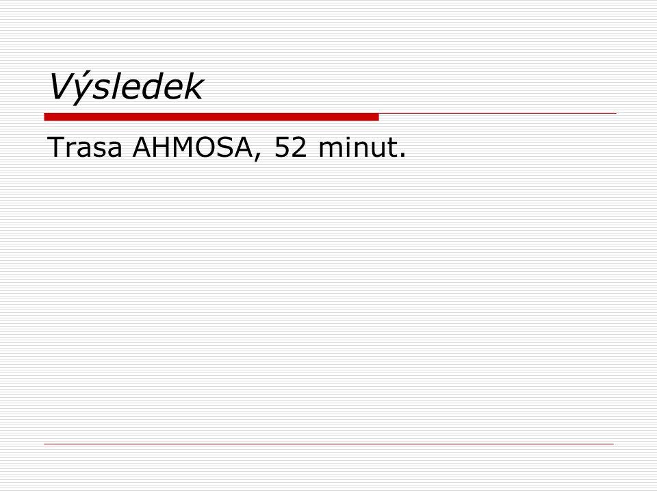 Výsledek Trasa AHMOSA, 52 minut.