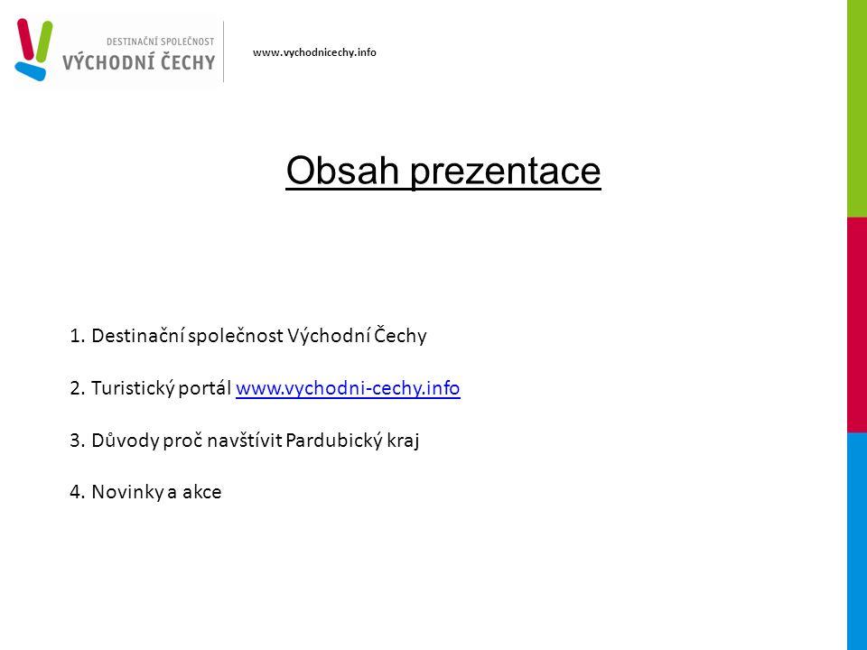 1.Destinační společnost Východní Čechy 2. Turistický portál www.vychodni-cechy.info 3.