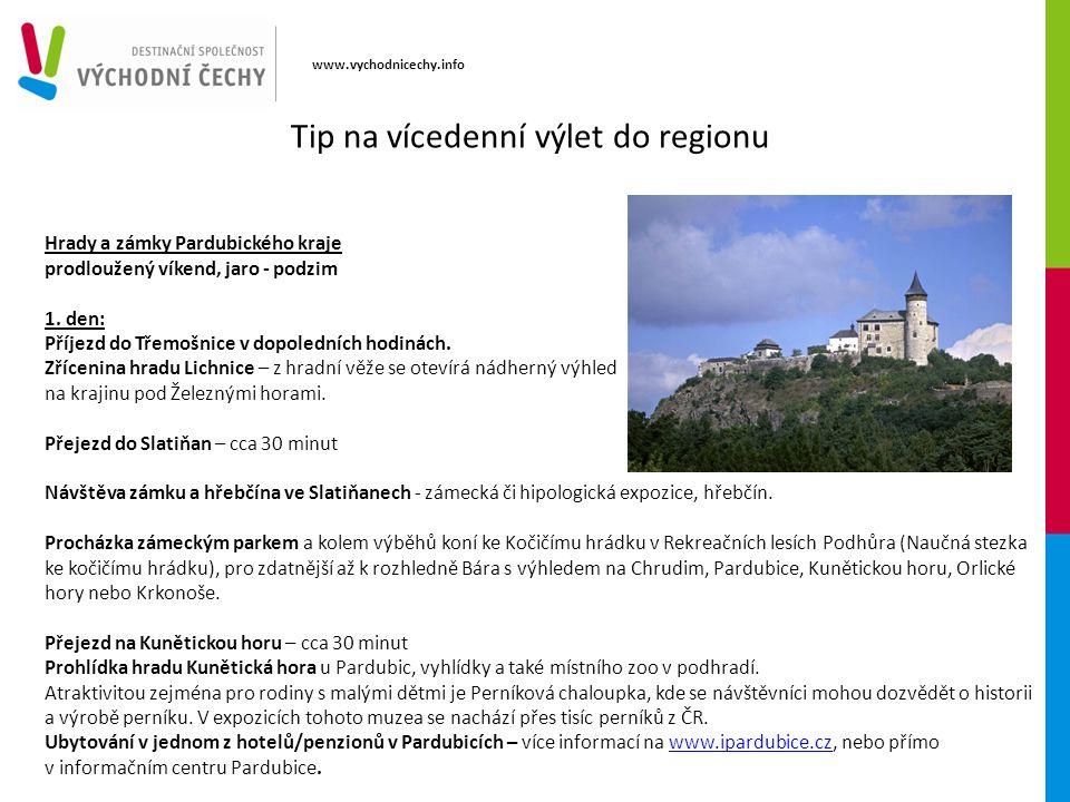 www.vychodnicechy.info Hrady a zámky Pardubického kraje prodloužený víkend, jaro - podzim 1.