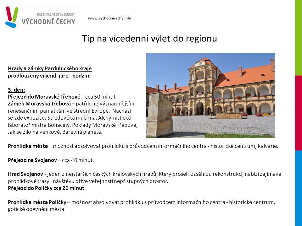 www.vychodnicechy.info Hrady a zámky Pardubického kraje prodloužený víkend, jaro - podzim 3.