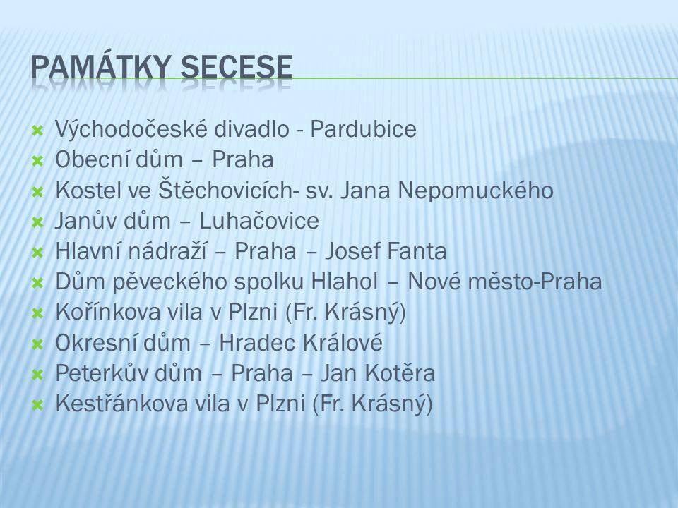  Východočeské divadlo - Pardubice  Obecní dům – Praha  Kostel ve Štěchovicích- sv.