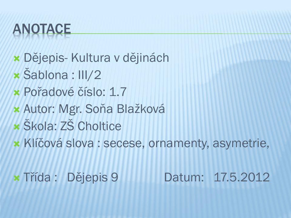  Dějepis- Kultura v dějinách  Šablona : III/2  Pořadové číslo: 1.7  Autor: Mgr.