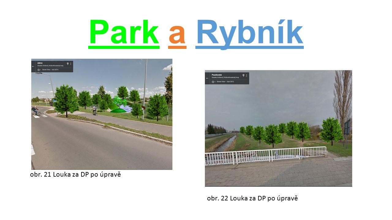 Park a Rybník obr. 21 Louka za DP po úpravě obr. 22 Louka za DP po úpravě