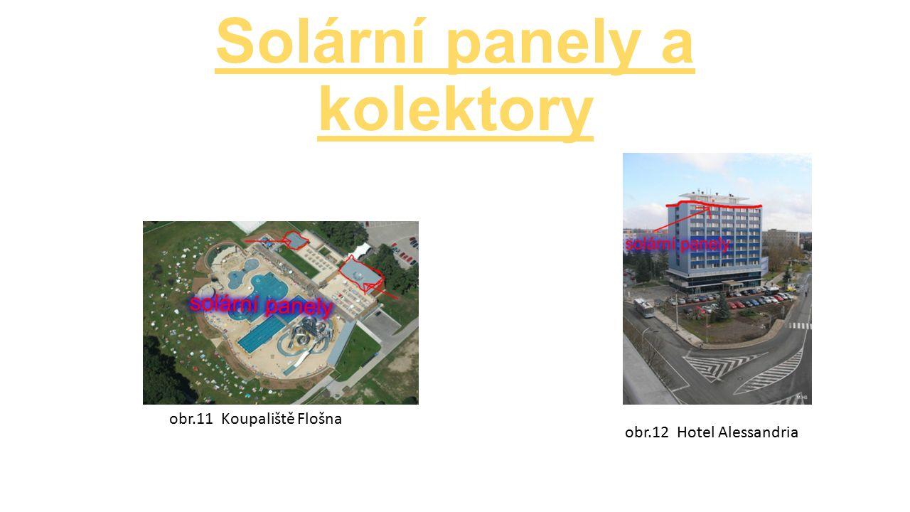 Solární panely a kolektory obr.11 Koupaliště Flošna obr.12 Hotel Alessandria