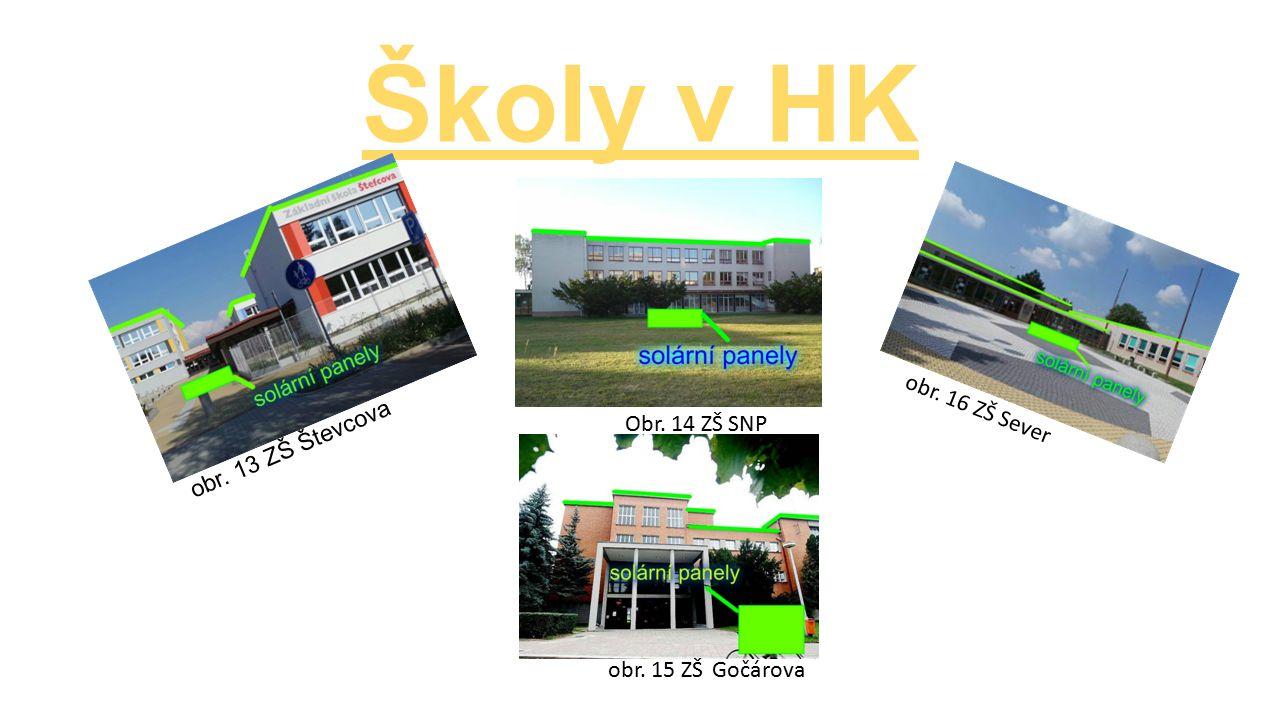 Školy v HK obr. 13 ZŠ Števcova Obr. 14 ZŠ SNP obr. 15 ZŠ obr. 16 ZŠ Sever Gočárova