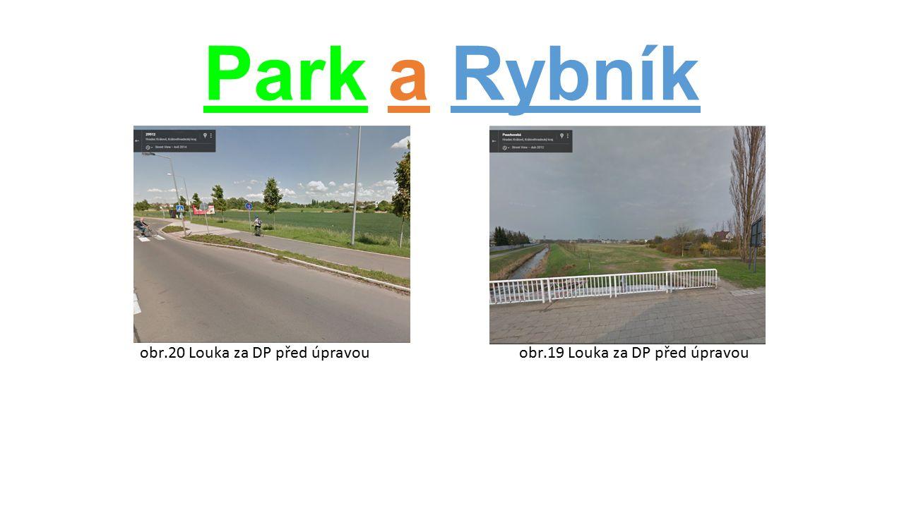 Park a Rybník obr.20 Louka za DP před úpravou obr.19 Louka za DP před úpravou