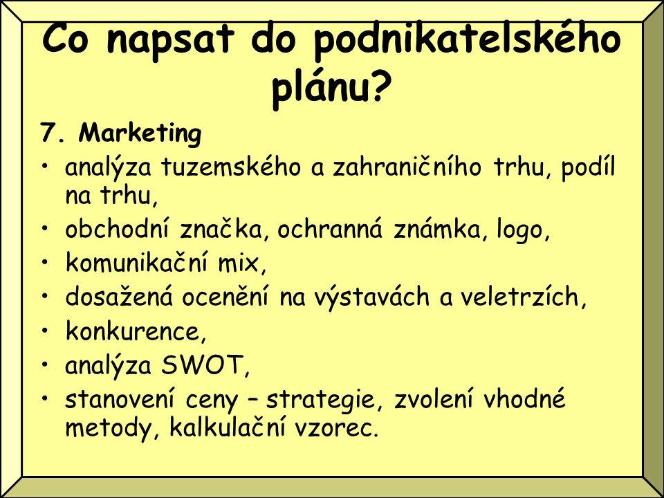 Co napsat do podnikatelského plánu? 7. Marketing analýza tuzemského a zahraničního trhu, podíl na trhu, obchodní značka, ochranná známka, logo, komuni
