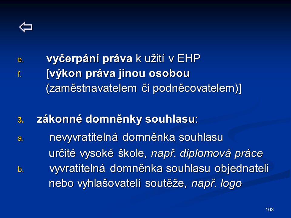  e. vyčerpání práva k užití v EHP f.