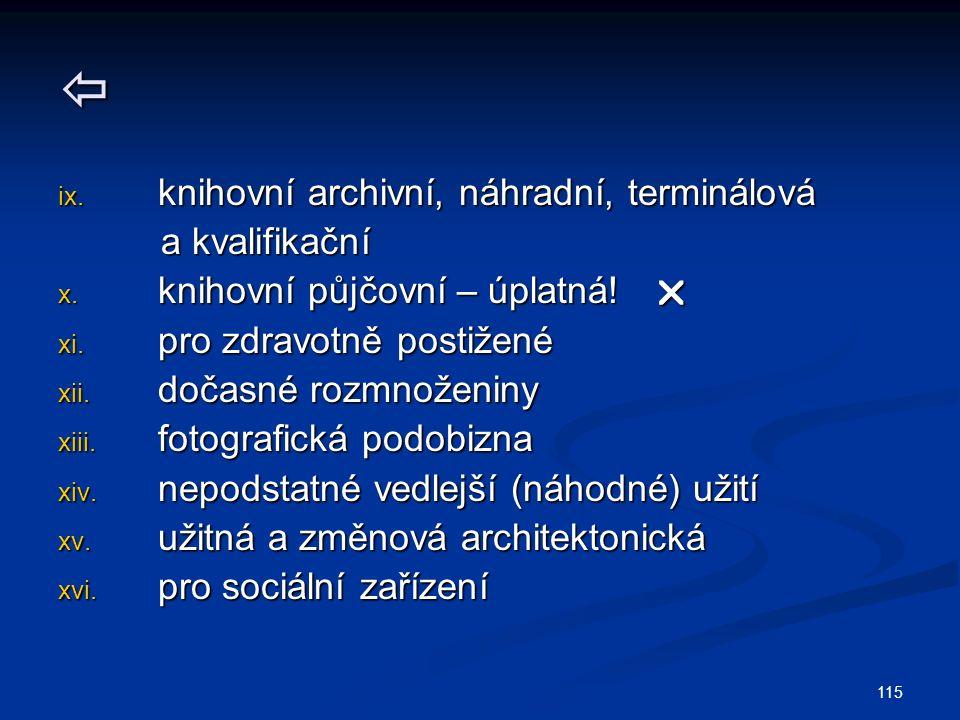  ix. knihovní archivní, náhradní, terminálová a kvalifikační a kvalifikační x.