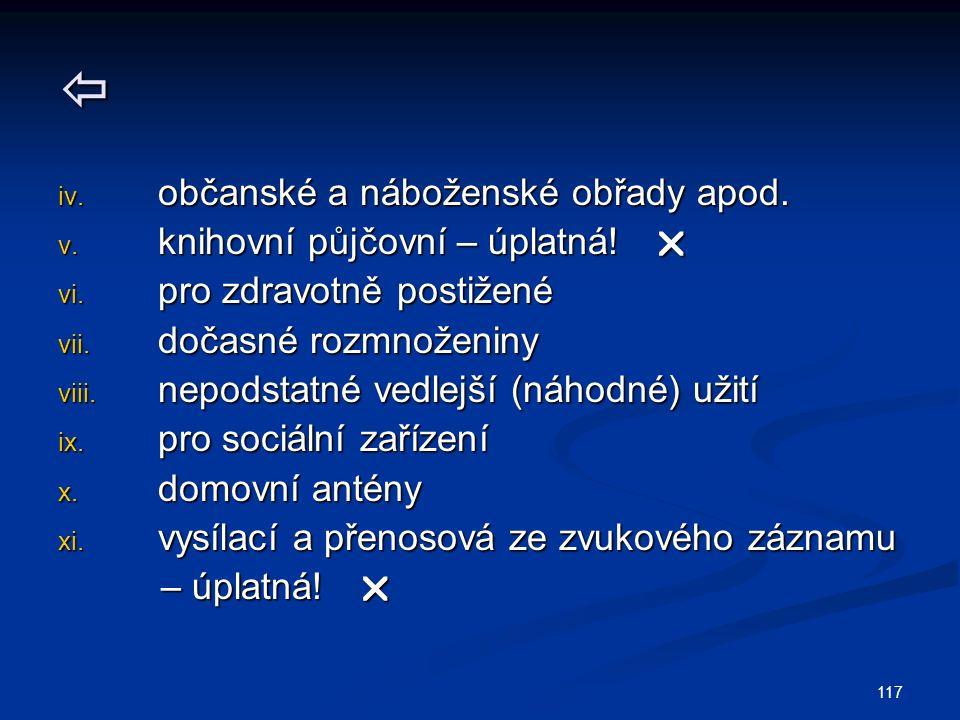 iv. občanské a náboženské obřady apod. v. knihovní půjčovní – úplatná.
