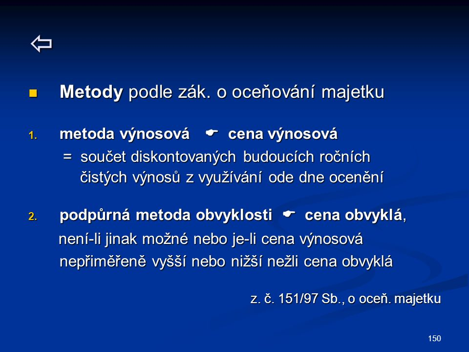  Metody podle zák. o oceňování majetku Metody podle zák.