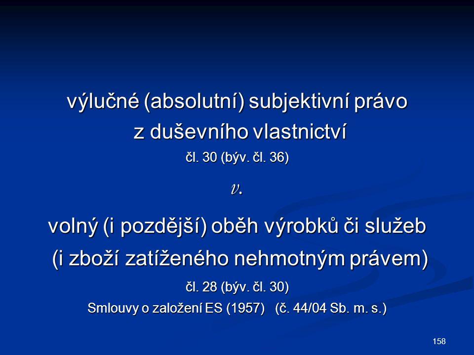 výlučné (absolutní) subjektivní právo z duševního vlastnictví z duševního vlastnictví čl.