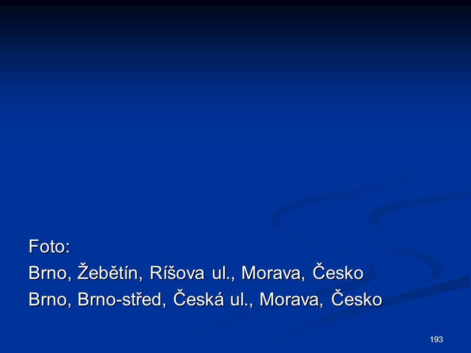 Foto: Brno, Žebětín, Ríšova ul., Morava, Česko Brno, Brno-střed, Česká ul., Morava, Česko 193