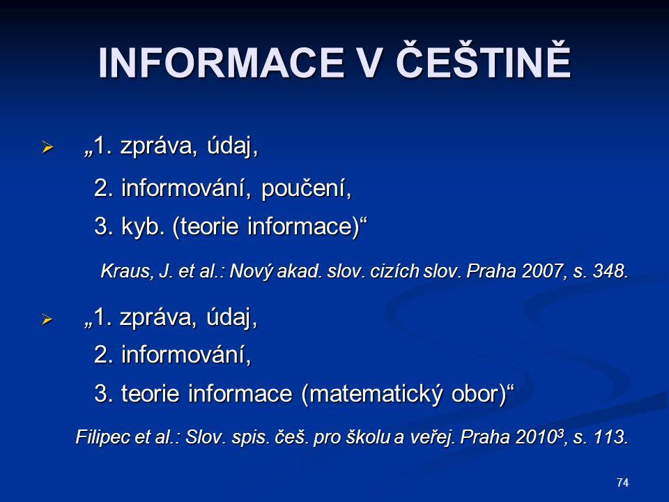 """INFORMACE V ČEŠTINĚ  """" 1. zpráva, údaj, 2. informování, poučení, 2."""