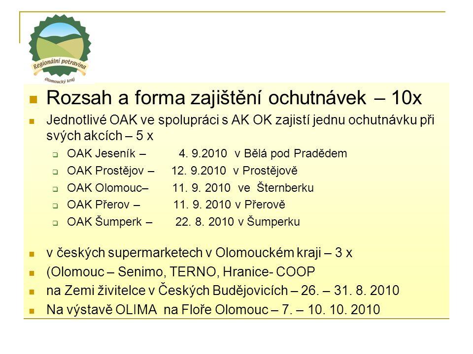 Rozsah a forma zajištění ochutnávek – 10x Jednotlivé OAK ve spolupráci s AK OK zajistí jednu ochutnávku při svých akcích – 5 x  OAK Jeseník – 4.