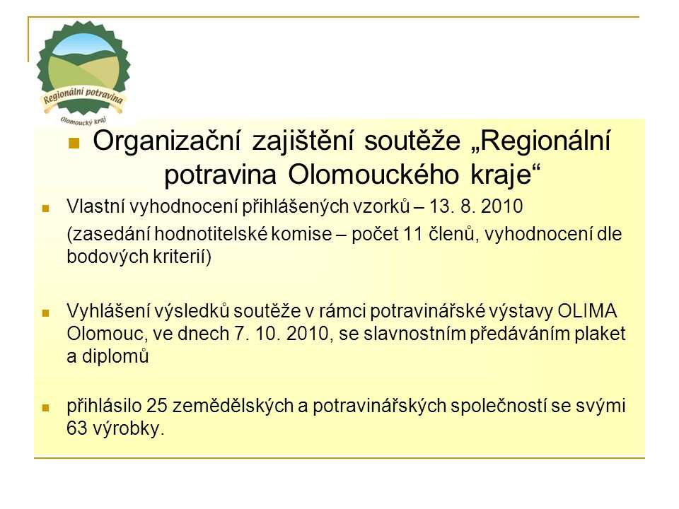 """Organizační zajištění soutěže """"Regionální potravina Olomouckého kraje Vlastní vyhodnocení přihlášených vzorků – 13."""
