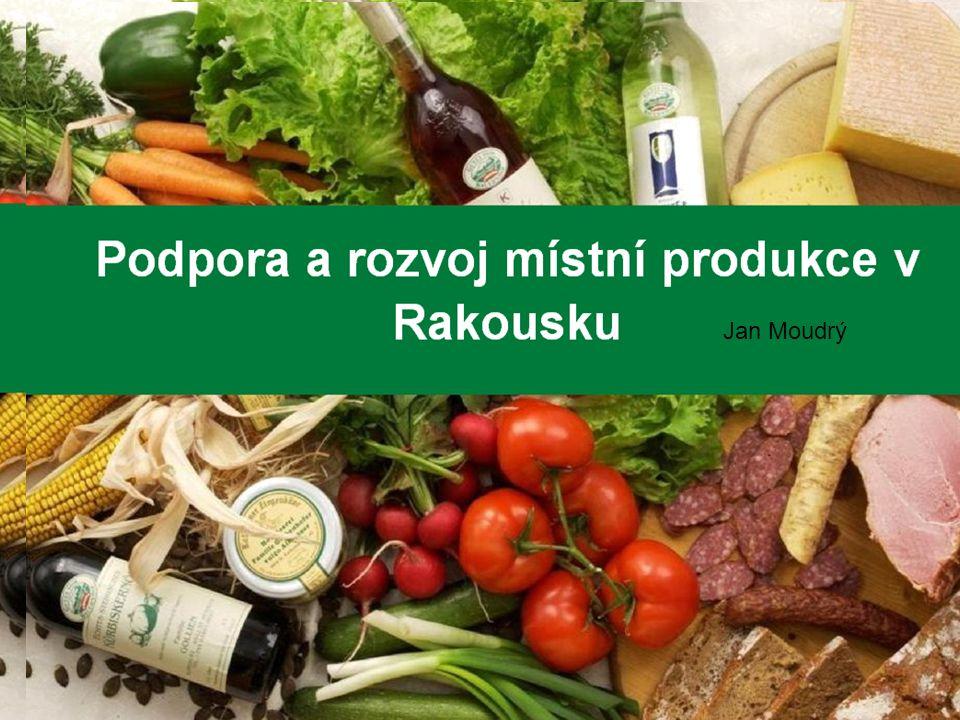 Podpora a rozvoj místní produkce v Rakousku prof.Ing.