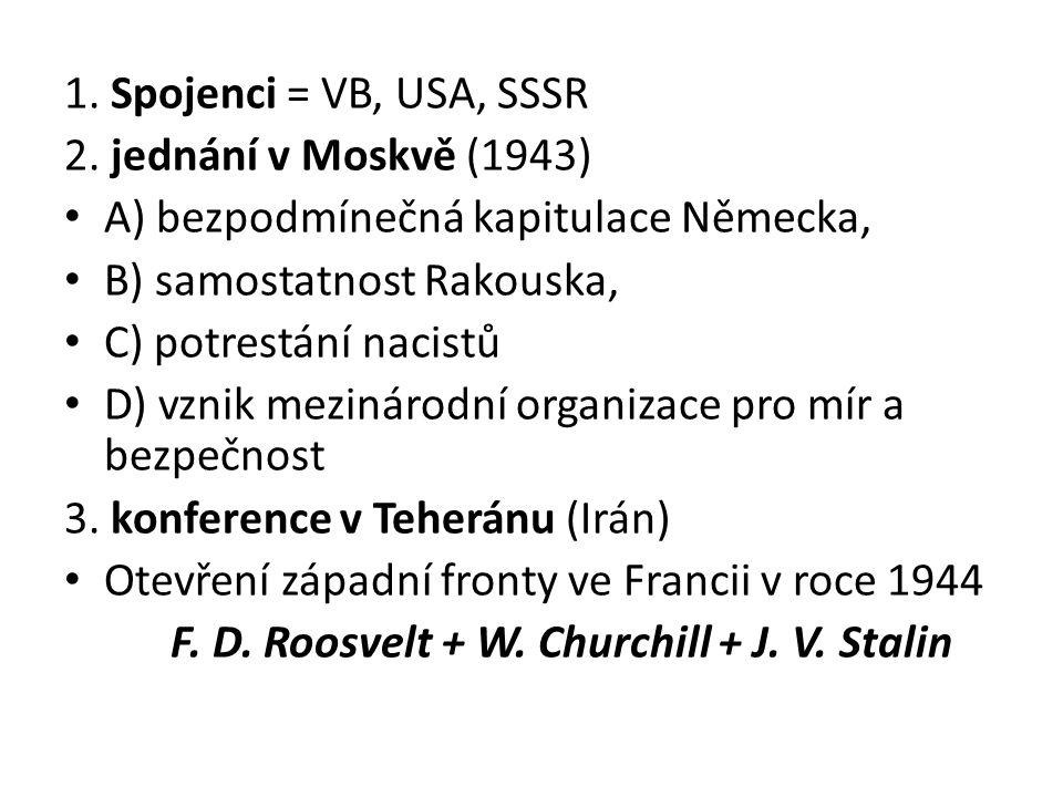 1. Spojenci = VB, USA, SSSR 2.