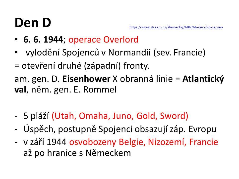 Den D 6. 6. 1944; operace Overlord vylodění Spojenců v Normandii (sev.