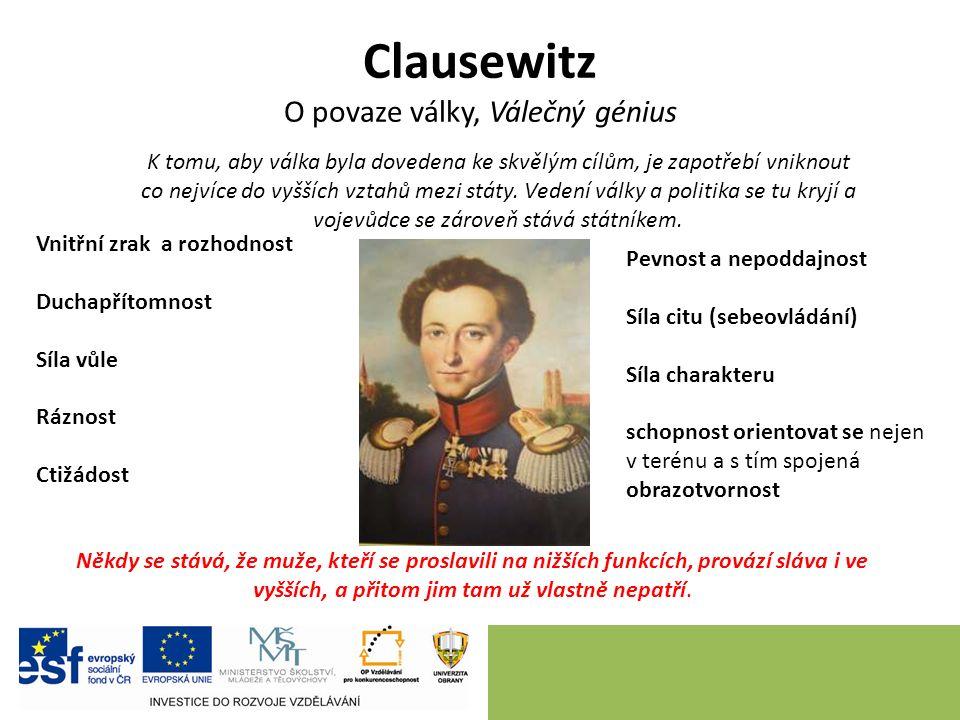 Clausewitz O povaze války, Válečný génius K tomu, aby válka byla dovedena ke skvělým cílům, je zapotřebí vniknout co nejvíce do vyšších vztahů mezi státy.