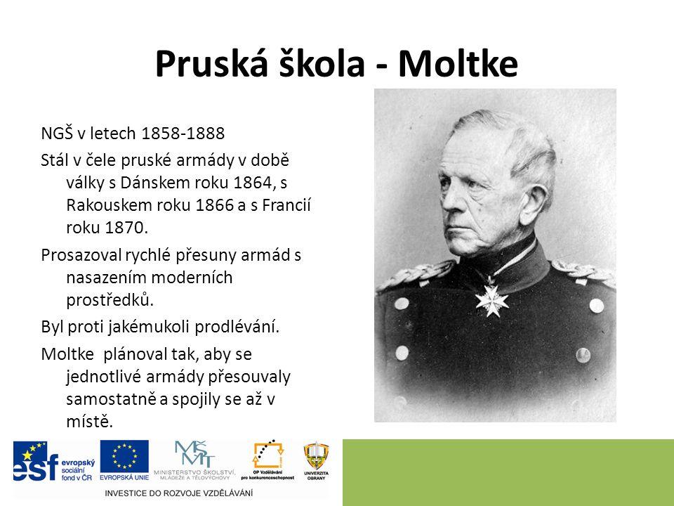 Pruská škola - Moltke NGŠ v letech 1858-1888 Stál v čele pruské armády v době války s Dánskem roku 1864, s Rakouskem roku 1866 a s Francií roku 1870.