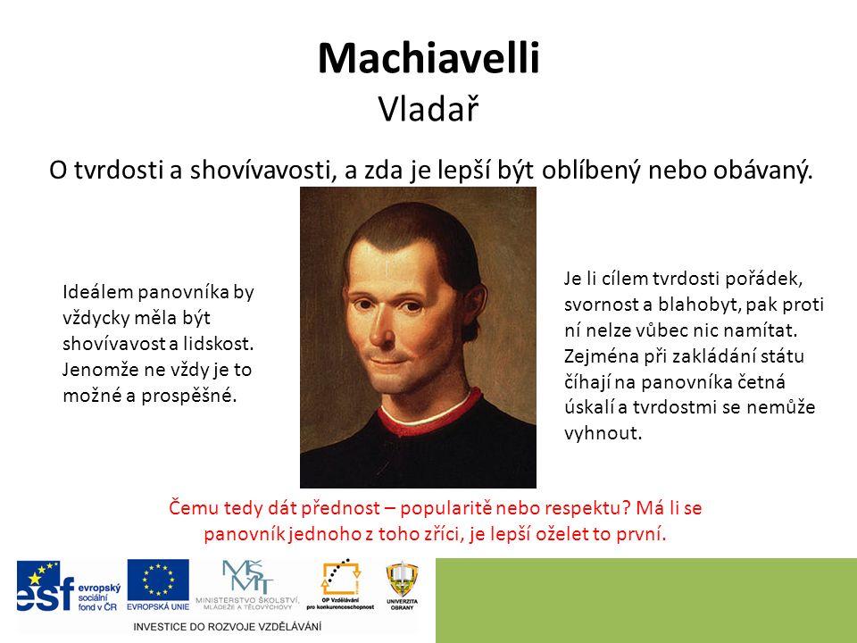 Machiavelli Vladař O tvrdosti a shovívavosti, a zda je lepší být oblíbený nebo obávaný.