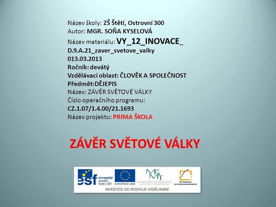 Název školy: ZŠ Štětí, Ostrovní 300 Autor: MGR.